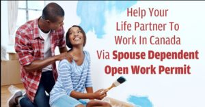 Help Your Life Partner to Work in Canada Via Spouse Dependent Open work permit | Stepwise Immigrations Canada