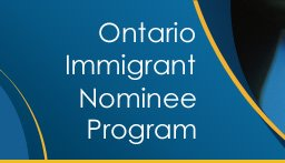 ONTARIO IMMIGRANT NOMINEE PROGRAM HOLDS IT'S LARGEST DRAW OF THE YEAR
